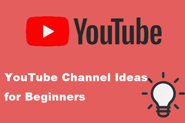 10 Popular YouTube Channel Ideas for Beginners