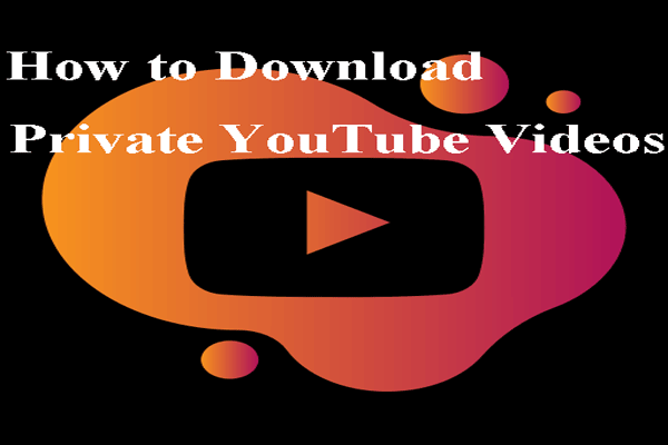 Free Ways to Download Private YouTube Videos